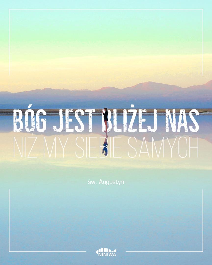 Bóg jest bliżej nas niż my sami siebie - św. Augustyn