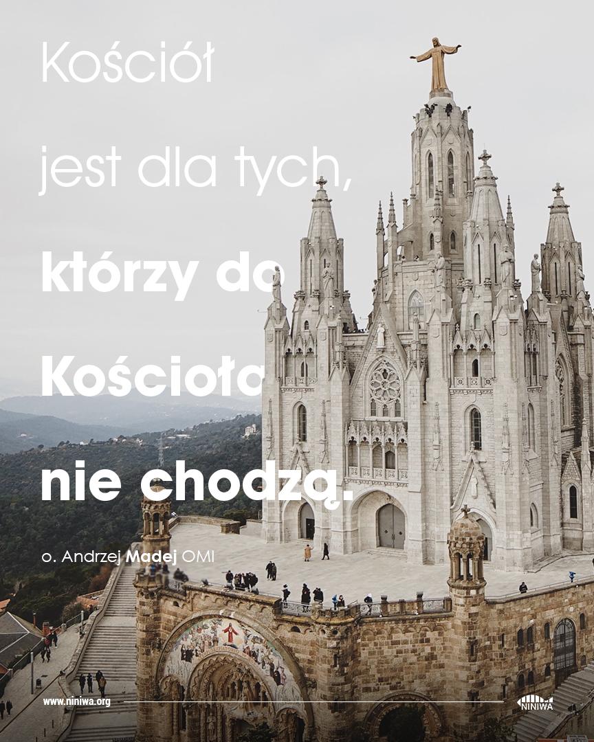 Kościół jest dla tych, którzy do Kościoła nie chodzą - o. Andrzej Madej OMI