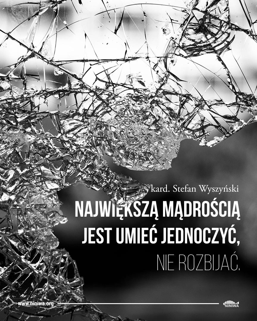 Największą mądrością jest umieć jednoczyć, nie rozbijać - kard. Stefan Wyszyński