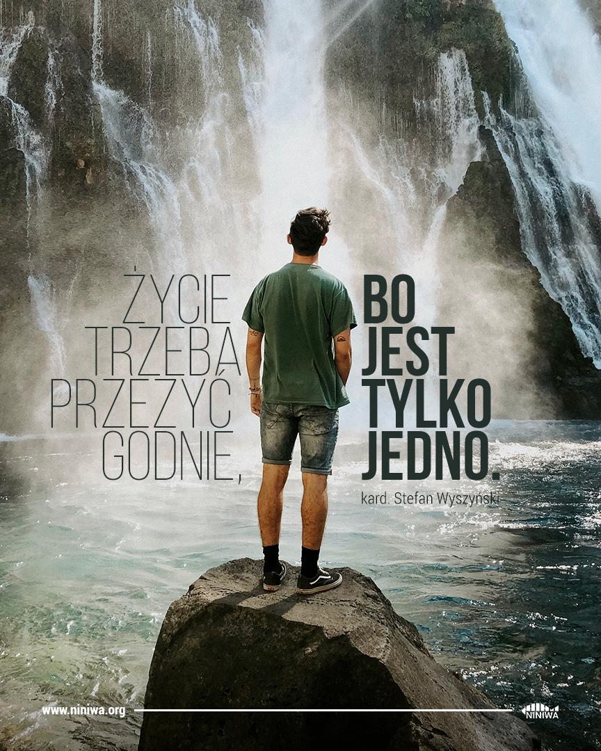 Życie trzeba przeżyć godnie, bo jest tylko jedno - kard. Stefan Wyszyński